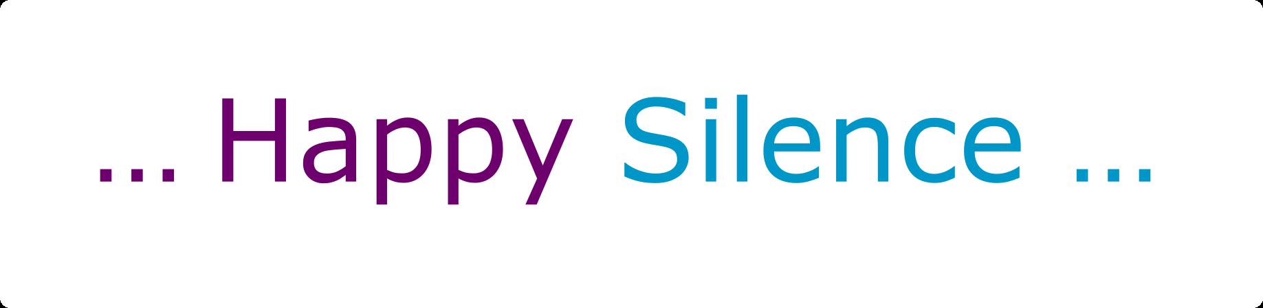 Happy Silence